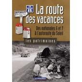 La Route Des Vacances - Des Nationales 6 Et 7 � L'autoroute Du Soleil de Christian Sadoux