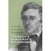Thoreau's Democratic Withdrawal: Alienation, Participation, And Modernity de Shannon L. Mariotti