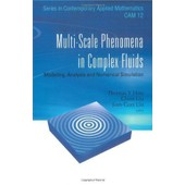Multi-Scale Phenomena In Complex Fluids: Modeling, Analysis And Numerical Simulations de Thomas Y. Hou