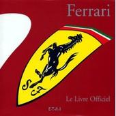 Ferrari 1947-1997 - Le Livre Officiel de Collectif