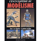 L'encyclop�die Du Mod�lisme - Tome 3, Les Figurines, La Peinture Acrylique de Rodrigo Hernandez Cabos