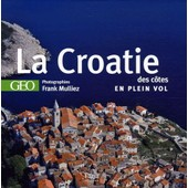 La Croatie Des C�tes de Frank Mulliez