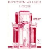Latin 3eme Invitation Au Latin - Lexique de Jacques Gason