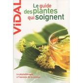 Le Guide Des Plantes Qui Soignent de Vidal