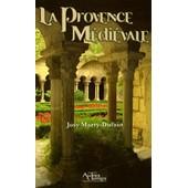 La Provence M�di�vale de Josy Marty-Dufaut