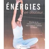 Energies En Douceur - Hygi�ne De Vie D'orient Et D'occident Pour Retrouver Harmonie Et Vitalit� de Emma Mitchell