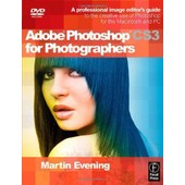 Adobe Photoshop Cs3 For Photographers: A Professional Image Editor's Guide To The Creative Use Of Photoshop For The Macintosh And Pc de Martin Evening