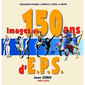 Images De 150 Ans D'eps de Jean Zoro