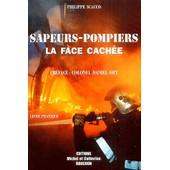 Sapeurs-Pompiers - La Face Cach�e de Philippe Scacco