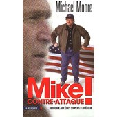 Mike Contre-Attaque ! Bienvenue Aux �tats Stupides D'am�rique de Michael Moore
