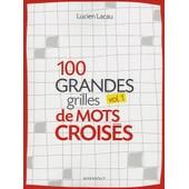 100 Grandes Grilles De Mots Crois�s - Volume 1 de Lucien Lacau