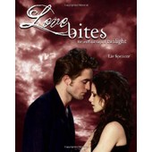 Love Bites: The Unofficial Saga Of Twilight de Liv Spencer