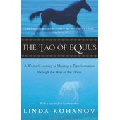 The Tao Of Equus: A Woman's Journey Of Healing And Transformation Through The Way Of The Horse de Linda Kohanov