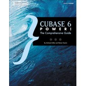 Cubase 6 Power!: The Comprehensive Guide de Michael Miller