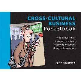 Cross-Cultural Business Pocketbook - Mattock