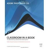 Adobe Photoshop Cs3 Classroom In A Book de Adobe Creative Team