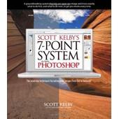 Scott Kelby's 7-Point System For Adobe Photoshop Cs3 de Scott Kelby