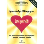 Your Body's Telling You: Love Yourself de bourbeau lise