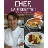 Chef, La Recette ! - Tome 2 de Cyril Lignac