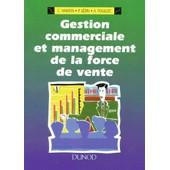 Gestion Commerciale Et Management De La Force De Vente - Bts Force De Vente, Dut Techniques de Pascal L�zin