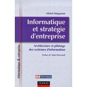 Informatique Et Strat�gie D'entreprise - Architecture Et Pilotage Des Syst�mes D'information de Michel Mingasson