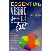 Visual J++ 6. - 0 Fast - How To Develop Java Applications And Applets With Visual J++ de John Cowell