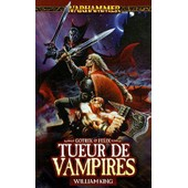 Gotrek Et F�lix Tome 6 - Tueur De Vampires de William King