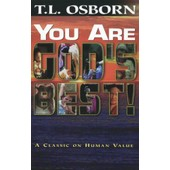 You Are God's Best!: A Classic On Human Value de T. L. Osborn