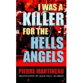 I Was A Killer For The Hells Angels : The Story Of Serge Quesnal de Pierre Martin