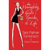 The Naughty Girl's Guide To Life de Tara Palmer Tomkinson