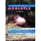 Keeping Axolotls de Linda Adkins