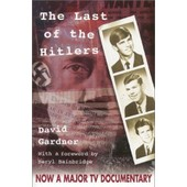 The Last Of The Hitlers: The Story Of Adolf Hitler's British Nephew And The Amazing Pact To Make Sure His Genes Die Out de David Gardner