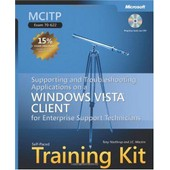 Mcitp Self-Paced Training Kit: Supporting, And Troubleshooting Applications On A Windows Vista Client-Enterprise Support Techniques: Exam 70-622 de Tony Northrup