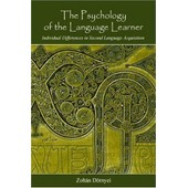 The Psychology Of The Language Learner: Individual Differences In Second Language Acquisition de Zoltan Dornyei