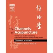 Channels Of Acupuncture de Maciocia