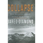 Collapse : How Societies Choose To Fail Or Succeed de Jared Diamond
