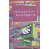 Using Windows Media Player 11 de Tony Campbell