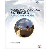 Adobe Photoshop Cs3 Extended For 3d And Video de Chad Perkins