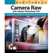 Real World Camera Raw With Adobe Photoshop Cs3 de Bruce Fraser
