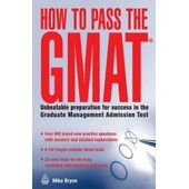 How To Pass The Gmat: Unbeatable Preparation For Success In The Graduate Management Admission Test de Mike Bryon