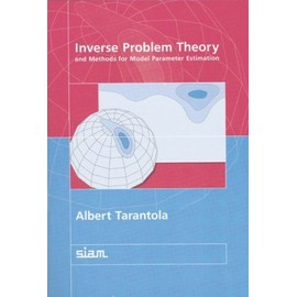 Inverse Problem Theory And Methods For Model Parameter Estimation - Albert Tarantola