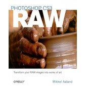 Photoshop Cs3 Raw: Get The Most Out Of The Raw Format With Adobe Photoshop, Camera Raw, And Bridge de Mikkel Aalnad