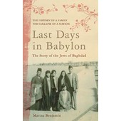 Last Days In Babylon: The Story Of The Jews Of Baghdad de Marina Benjamin