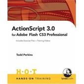 Actionscript 3.0 For Adobe Flash Cs3 Professional Hands-On Training de Todd Perkins