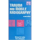 Trauma And Mobile Radiography de Drafke M