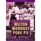 History Of The Melton Mowbray Pork Pie de Trevor Hickman