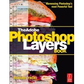 The Adobe Photoshop Layers Book: Harnessing Photoshop's Most Powerful Tool, Covers Photoshop Cs3 de Richard Lynch