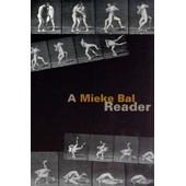 A Mieke Bal Reader de bal mieke