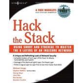 Hack The Stack: Using Snort And Ethereal To Master The 8 Layers Of An Insecure Network de Michael C. Gregg