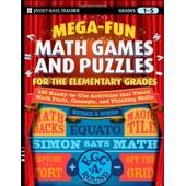 Mega-Fun Math Games And Puzzles For The Elementary Grades de Schiro